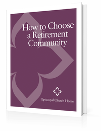 Episcopal Church Home - How to Choose a Retirement Community