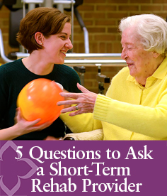 5 Questions to Ask a Short-Term Rehab Provider by Episcopal Church Home