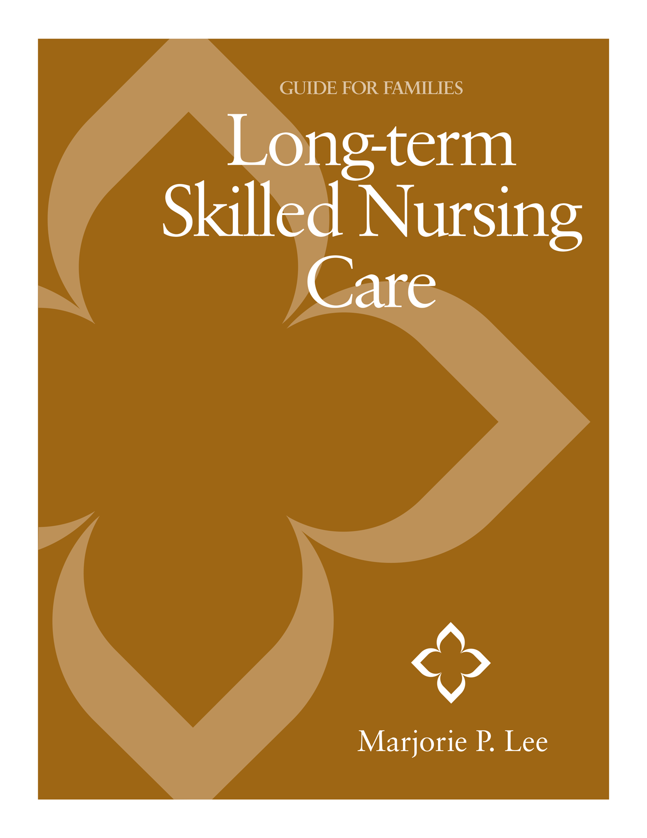 Long-Term Skilled Nursing Care - Marjorie P. Lee